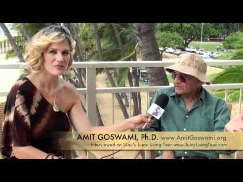 Amit Goswami, Ph.D : How to achieve happiness from Quantum P