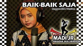 Download Lagu BAIK-BAIK SAJA - REGGAE SKA VERSION (VOC. BY WORO WIDOWATI) mp3