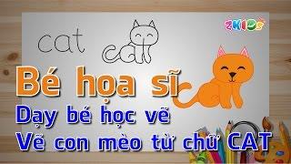 Bé họa sĩ - Dạy bé học vẽ - Vẽ con mèo từ chữ Cat - ZkidsTV cực kỳ hay