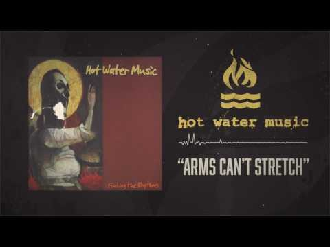 Hot Water Music - Arms Can't Stretch