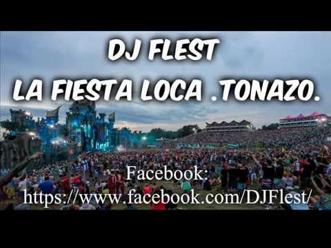 DJ Flest Musica Electronica (La Fiesta Loca. TONAZO)