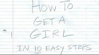 How to Get a Girl in 10 Easy Steps