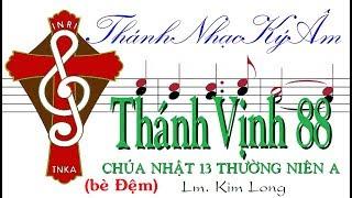 (bè Đệm) THÁNH VỊNH 88 Chúa Nhật 13 Thường Niên A Lm. Kim Long Thánh Nhạc Ký Âm TnkaATN13klD