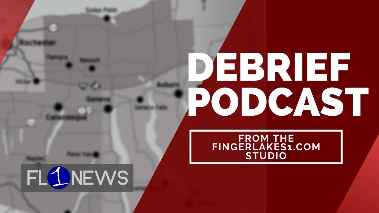 DEBRIEF: Breaking down the biggest headlines in the Finger Lakes (podcast)