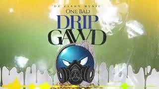One Bad - Drip Gawd - May 2020