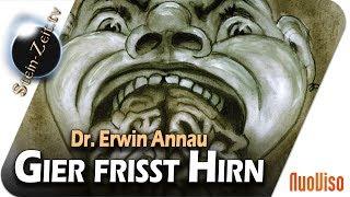 Gier frisst Hirn - Dr. Erwin Annau bei SteinZeit