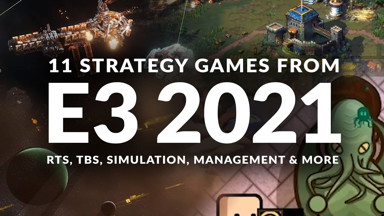 11 STRATEGY GAMES FROM E3 2021 TO LOOK OUT FOR | RTS, TBS, Simulation, Management & More (PC Onl