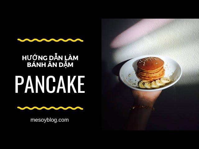 Công Thức Bánh Pancake Cho bé Ăn Dặm cùng Mẹ Soy !