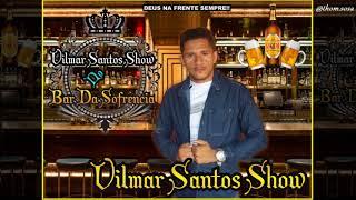Baixar Vilmar Santos Show 2018 (CD No Bar Da Sofrência)