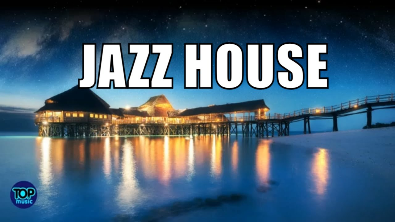 Jazz  House  Music Night Lounge  Smooth Jazz  Relaxing Chillout Top Music 2021