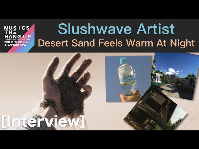 Desert Sand Feels Warm At Night talks tips for new artist - interview   Musics the Hang Up