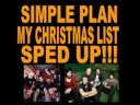 Simple Plan My Christmas List SPED UP!!!!!