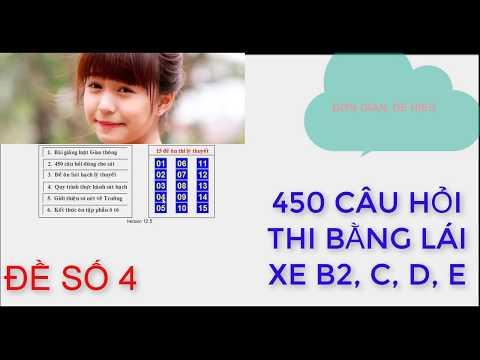 450 CÂU THI BẰNG LÁI XE B2, C, D, E -  ĐỀ SỐ 4 | Bộ 15 đề thi