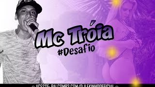 DESAFIO - MC TRÓIA - CLIPE OFICIAL 2015