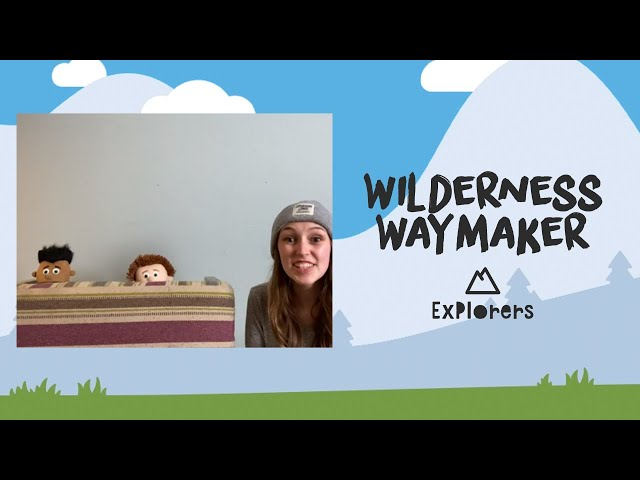 Explorers: Wilderness Waymaker | May 10th