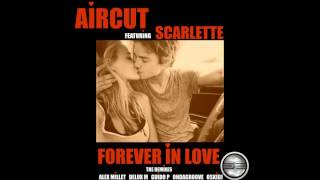 Download Aircut Ft Scarlette- Forever In Love (Alex Millet Mix) Preview MP3 song and Music Video
