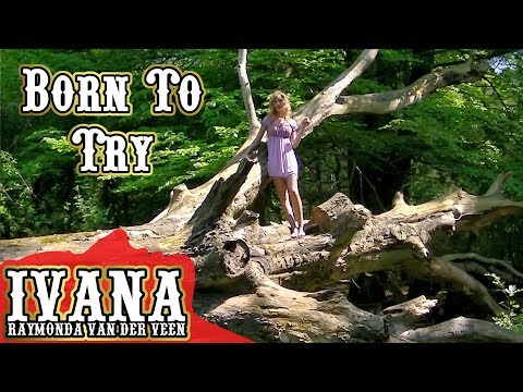 Born To Try - Delta Goodrem (Official Music Video Cover by Ivana) | REPOST May 2012