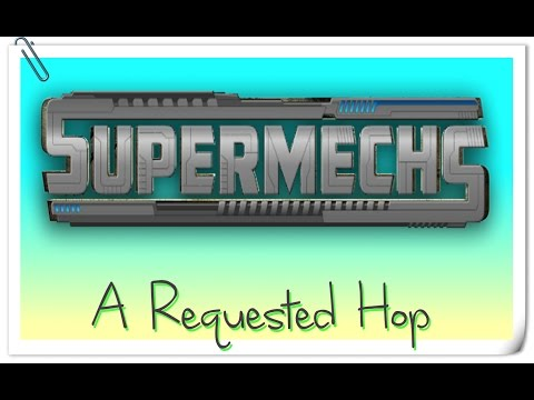 A Requested Hop - Super Mechs