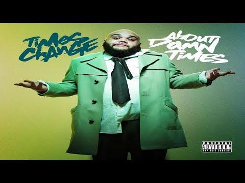 Times Change (Da Cloth) About Damn Times (2018 Full Album) Ft Rigz, Fred The Godson, Maverick, Mooch