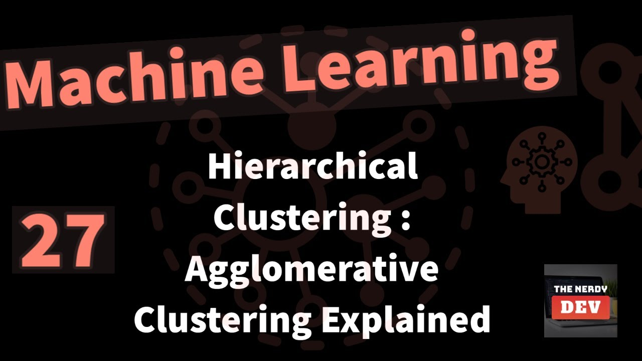 Hierarchical Clustering : Agglomerative Clustering Explained