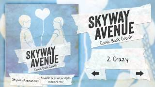 Crazy - Skyway Avenue (Track 02)