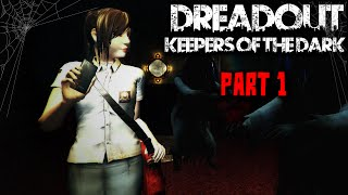 DreadOut Keepers of The Dark Gameplay - Part 1 - (No Commentary)