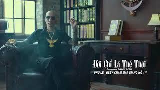 Đời Là Thế Thôi - Phú Lê (Nhạc Phim Chạm Mặt Giang Hồ) | OFFICIAL MUSIC VIDEO