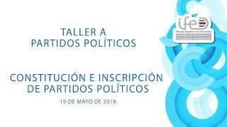 Constitución e inscripción de Partidos Políticos.