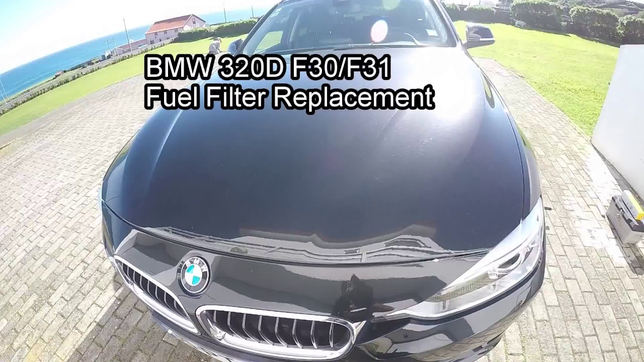 Bmw 320 D Fuel Filter F30 F31 Replacement Youtube