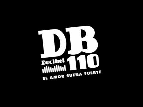 Decibel 110 - Sube Decibel