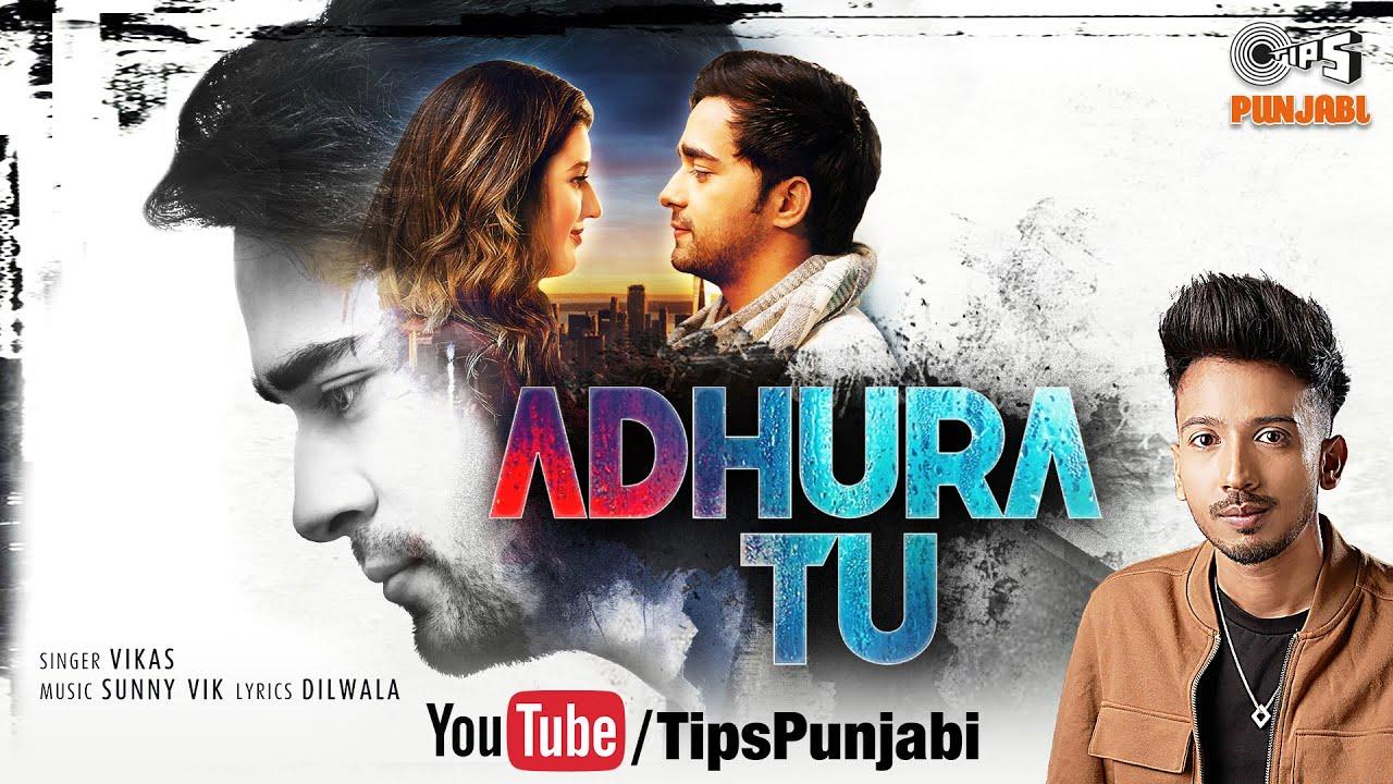 Adhura Tu (Official Video) | Vikas | Anuj Saini | Isha Rikhi | Sunny Vik | Dilwala | Tips Punjabi