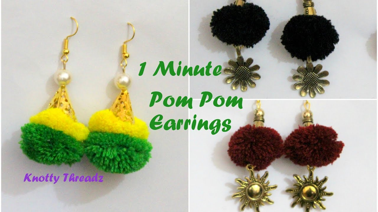Pom How To Make Colourful Easy Earrings In Less Than 1 Minute Diy Knotty Threadz