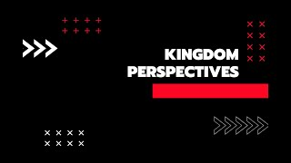 Kingdom Perspectives: Anxiety