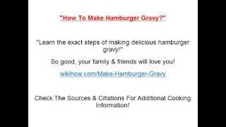"""how To Make Hamburger Gravy?"""