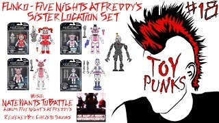 TOY PUNKS #18: Funko Five Nights At Freddy's Sister Location Unboxing / Review