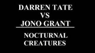 Darren Tate Vs Jono Grant - Nocturnal Creatures