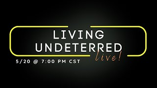 Living Undeterred Live! with Antarctic Mike & Brian Wall!