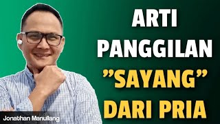 Download lagu ARTI PANGGILAN SAYANG DARI PRIA