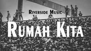 Riverside Music - Rumah Kita