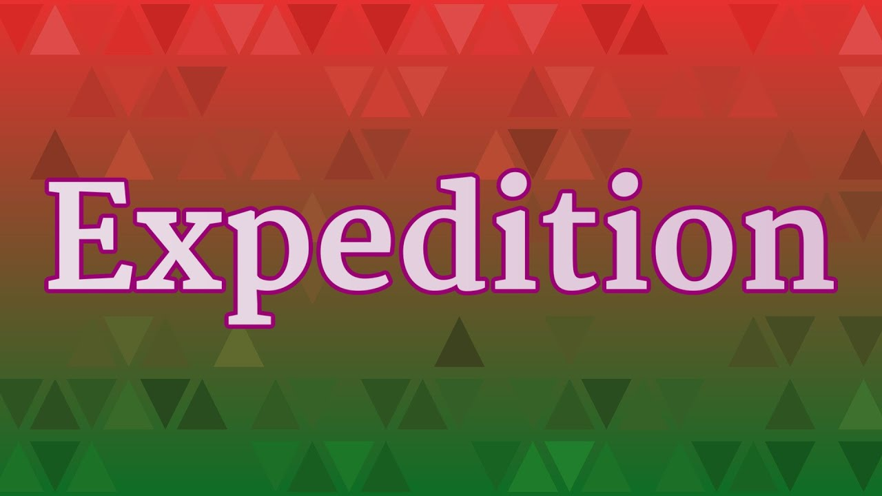 EXPEDITION pronunciation • How to pronounce EXPEDITION - YouTube
