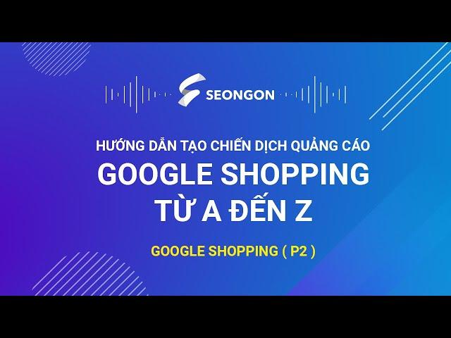 [NGUYỄN VĂN CƯỜNG] Google shopping