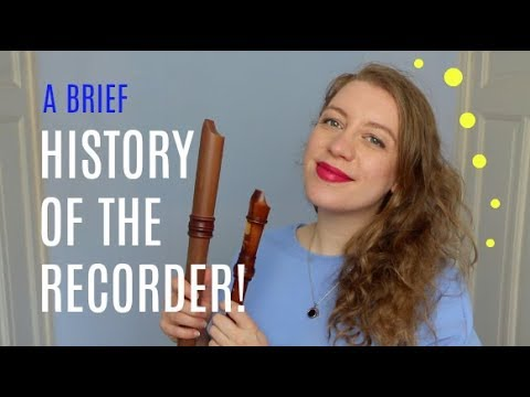 A brief HISTORY OF THE RECORDER! | Team Recorder