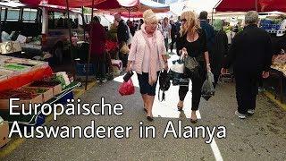 Europäische Auswanderer in Alanya I Wie lebt es sich dort? I Reportage
