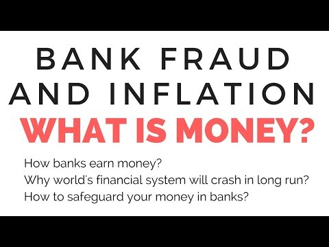 Banking fraud and Inflation : Real Truth about money