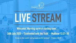 Penzance Baptist Church Live Stream - 26 July 2020 AM
