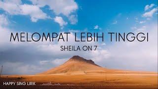 Shelila On 7 - Melompat Lebih Tinggi (Lirik)