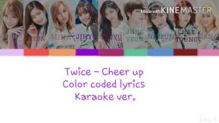 Twice [트와이스] - Cheer up [Karaoke ver.] Color Coded Lyrics [Instrumental/Kpop]