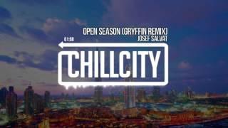 josef salvat   open season gryffin remix