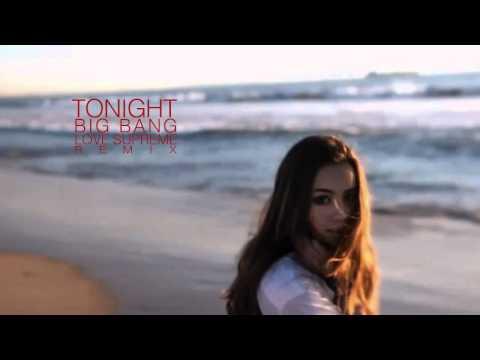 Big Bang - Tonight (Love Supreme Remix)