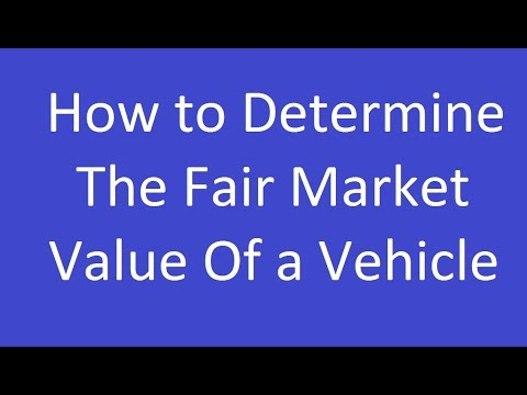 How to Determine the Fair Market Value of a Vehicle